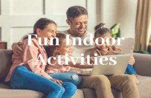 Fun Indoor Activities