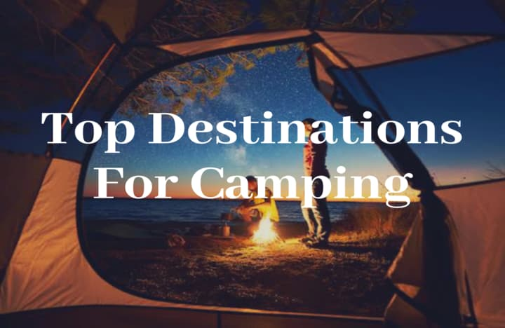 Top Destinations For Camping