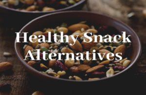Healthy Snack Alternatives